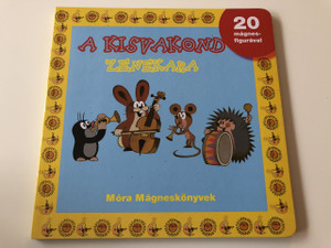 A kisvakond zenekara - Zdeněk Miler / Krtek's band / HUNGARIAN BOARD BOOK ABOUT LITTLE MOLE / Activity book for children / WITH 20 piece of MAGNET FIGURE (9789631192407)