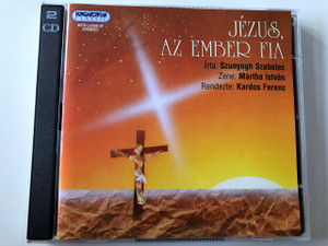 Jézus, az ember fia CD / Jesus the Son of Man / Written by Szunyogh Szabolcs / Directed by Kardos Ferenc / Mácsai Pál, Végvári Tamás / Történetek az Újszövetségből