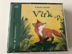 VUK Album / Szerző: Fekete István / AUDIO BOOK on Audio CD / Fekete István egyik legnépszerűbb ifjúsági regényét Gyabronka József olvassa fel