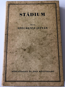 Stádium 1831 - Irta Széchenyi István / Reprint Edition 1984 / Gróf sárvár-felsővidéki Széchenyi István