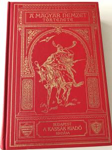 A Magyar Nemzet Története 1895 / REPRINT EDITION 1995 Volume 5 / SZILÁGYI SÁNDOR / The History of the Hungarian Nation