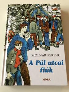 A Pál utcai Fiúk - Molnár Ferenc / The Paul Street Boys - FAMOUS HUNGARIAN NOVEL BY FERENC MOLNAR / 57. KIADÁS / 57th EDITION (9789634158851)