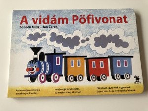 A vidám pöfivonat - Zdeněk Miler / HUNGARIAN BOARD BOOK FOR CHILDREN (9789631181982)
