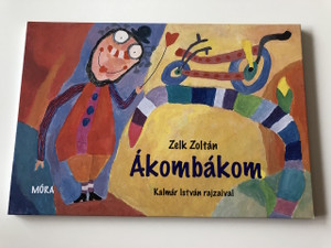 Ákombákom - Zelk Zoltán / HUNGARIAN COLORFULL RHYME BOARD BOOK FOR CHILDREN / Színes lapozó (9789631184112)