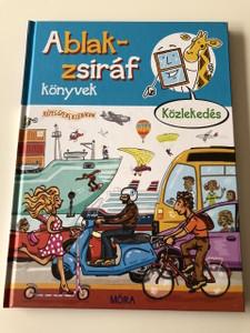 Ablak - Zsiráf könyvek / Közlekedés / Classic Hungarian Picture Dictionary For Children about transportation / Tanulj Magyarul (9789634150664)