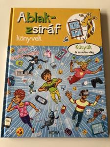Ablak - Zsiráf könyvek / Kütyük és az online világ / HARDCOVER / Classic Hungarian Picture Dictionary For Children about the online world / Tanulj Magyarul (9789634153788)