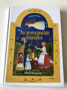 Az aranypatájú kiscsikó - Anga Mária / Rácz Gabriella rajzaival / HARDCOVER / HUNGARIAN LANGUAGE EDITION BOOK FOR CHILDREN (9789631190519)