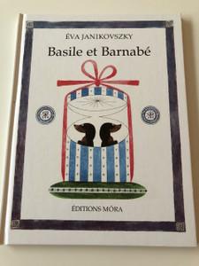 Basile et Barnabé - Éva Janikovszki / Hungarian Tale by Éva Janikovszki / French Language Edition / HARDCOVER (9789631187854)