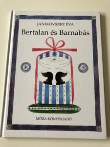 Bertalan és Barnabás - Janikovszki Éva / 6.Kiadás - 6th Edition / Hungarian Tale by Éva Janikovszki / HARDCOVER