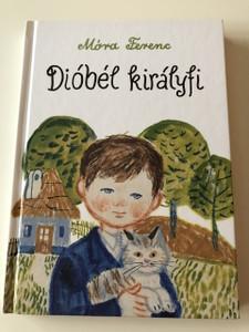 Dióbél királyfi - Móra Ferenc / Hungarian hardcovered Novel by Ferenc Móra / 8. kiadás - 8th edition (9789631183399)
