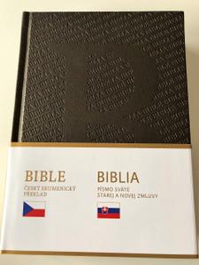 The Czech - Slovak Bible Bilingual / Biblia česko-slovenská, Český ekumenický preklad & Evanjelický preklad / Ecumenical Translation & The Evangelical Translation / viacjazyčný