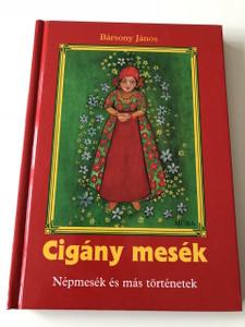 Cigánymesék - Bársony János / Népmesék és más történetek - Sinkó Veronika Rajzaival / Gypsy Folk Tales in Hungarian Language / Hardcover