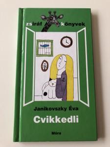 Cvikkedli - Janikovszki Éva / Zsiráf Könyvek / 4. Kiadás - 4th Edition / Hardcover / ILLUSZTRÁLTA: RÉBER LÁSZLÓ / HUNGARIAN LANGUAGE HARDCOVERED BOOK (9789631181401)
