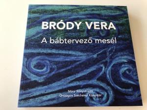 A bábtervező meséi - Bródy Vera / Puppet designer tales / HARDCOVER / HUNGARIAN LANGUAGE EDITION BOOK (9789632006598)