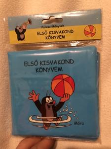 Első kisvakond könyvem / My first Krtek Book / Pancsolókönyvek / waterplay book ABOUT KRTEK THE LITTLE MOLE