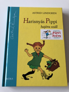Harisnyás Pippi hajóra száll - Astrid Lindgren - Fordította Tótfalusi István / Pippi Longstocking Swedish Novel TRANSLATED HUNGARIAN LANGUAGE Book / Hardcover (9789631198515)