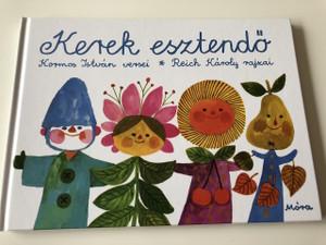 Kerek esztendő - Kormos István versei / Reich Károly rajzaival / HUNGARIAN COLORFUL RHYME BOOK FOR CHILDREN / HARDCOVER / 2. Felújított Kiadás / 2th Edition (9789634151678)