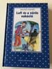 Lufi és a zűrös vakáció - Balázs Ágnes / 4. Kiadás - 4th Edition / Békés Rozi illusztrációival / Pöttyös Könyvek / Ifjúsági Regény / HARDCOVER / HUNGARIAN LANGUAGE EDITION BOOK FOR CHILDREN (9789634154334)