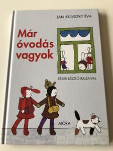 Már óvodás vagyok - Janikovszki Éva / Réber László rajzaival / 14. kiadás - 14th Edition / Hungarian Classic for Children / Nursery, here I come! / Hardcover (9789631196467)