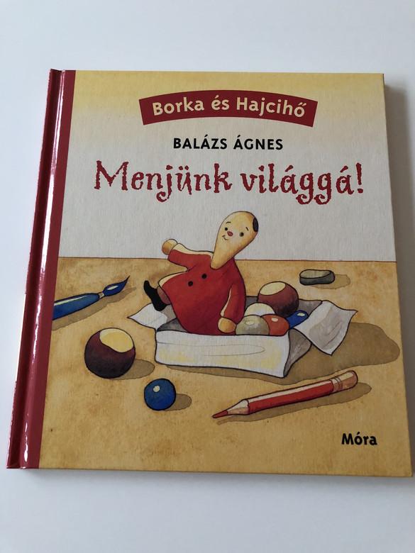Menjünk világgá! - Balázs Ágnes / Borka és Hajcihő / Békés Rozi rajzaival / Hungarian Language Edition Hardcover book For Children (9789631192391)