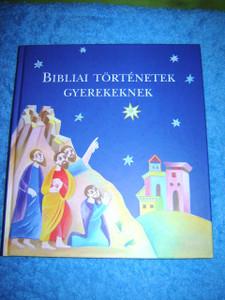 Hungarian Children's Bible / Bibliai Tortenetek Gyerekeknek / Keresztes Dora