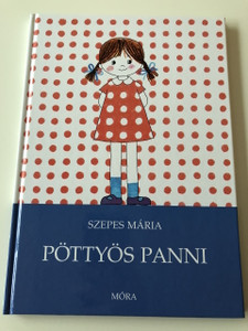 Pöttyös Panni - Szepes Mária / 5. Kiadás - 5th Edition / F. Győrfi Anna rajzaival / Hungarian LANGUAGE EDITION BOOK FOR CHILDREN / Hardcover (9789631199994)
