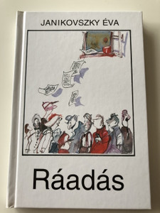 Ráadás - Janikovszki Éva / Sajdik Ferenc rajzaival / Réber László emlékének / 4. Kiadás - 4th Edition / HUNGARIAN LANGUAGE HARDCOVERED BOOK (9789631183252)