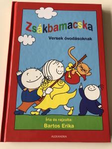 Zsákbamacska - Versek óvodásoknak / Írta és Rajzolta Bartos Erika / HUNGARIAN COLORFUL Nursery RHYME BOOK FOR CHILDREN / HARDCOVER (9789633706398)
