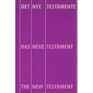 German English Danish New Testament / Trilingual Multilingual New Testament