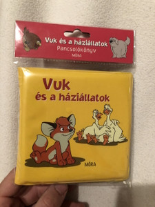 Vuk és a háziállatok / PANCSOLÓKÖNYVEK / WATERPLAY BOOK / COLORFUL HUNGARIAN LANGUAGE BOOK FOR LITTLE CHILDREN / Illusztráció : Máli Csaba / Vuk THE LITTLE FOX and the animals (9789634152460)