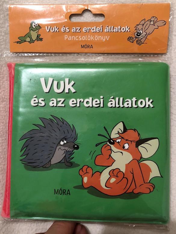Vuk és az erdei állatok / PANCSOLÓKÖNYVEK / WATERPLAY BOOK / COLORFUL HUNGARIAN LANGUAGE BOOK FOR LITTLE CHILDREN / ILLUSZTRÁCIÓ : MÁLI CSABA / VUK THE LITTLE FOX AND THE ANIMALS (9789634152453)