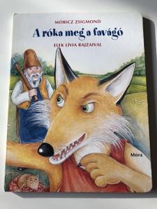 A róka meg a favágó - Móricz Zsigmond / Elek Lívia rajzaival / 12 oldalas színes lapozó / Hungarian Language Edition BOARD BOOK For Children