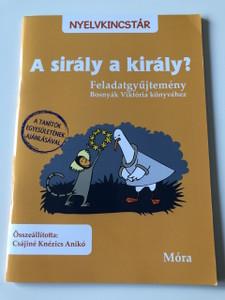 A sirály a király? Nyelvkincstár / Feladatgyüjtemény Bosnyák Viktória Könyvéhez / Összeállította Csájiné Knézics Anikó / A tanítók egyesületének ajánlásával / 2. Kiadás - 2th Kiadás / HUNGARIAN LANGUAGE BOOK / READING AND LANGUAGE PRACTICE (9789634154174)