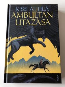 Ambultan Utazása - Kiss Attila / Az Aruva / A borítót Pap Beatrix készítette / Hungarian Language Edition Hardcover book For Children