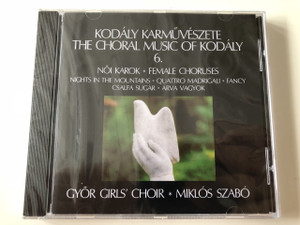 Kodaly: Choral Works, Vol.6: Female Choruses CD / HCD 12948 / Conducted by: Miklós Szabó / Genre: Classical and Vocal Classics