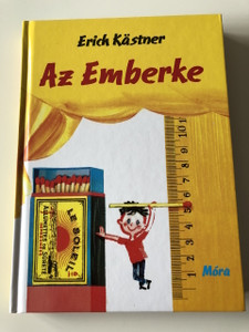 Az emberke - Erich Kastner / Fordította Bor Ambrus / 3. Kiadás - 3thEdition / Der Kleine Mann / Horst Lemke rajzaival / GERMAN NOVEL TRANSLATED TO HUNGARIAN LANGUAGE / HARDCOVER (9789631187441)