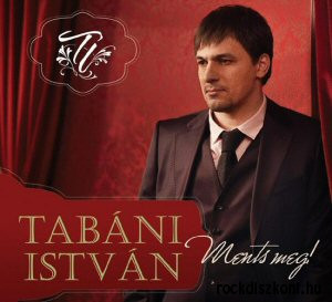 Tabáni István - Ments meg! CD / Label: Zebra 2736770, Universal Music Group ‎– 2736770 / Hungary Released / 2010 Pop, Vocal, Europop