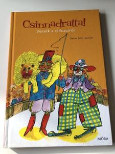 Csinnadratta! Versek a cirkuszról - Dallos Jenő rajzaival / A verseket válogatta Fráter Zoltán / HUNGARIAN COLORFUL RHYME Book About circus FOR CHILDREN / HARDCOVER (9789631184471)