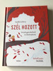 Szél Hozott - Szabó Lőrinc / Versek gyerekeknek és felnőtteknek / Schall Eszter rajzaival / HUNGARIAN COLORFUL RHYME BOOK FOR Everyone / HARDCOVER (9789634153207)