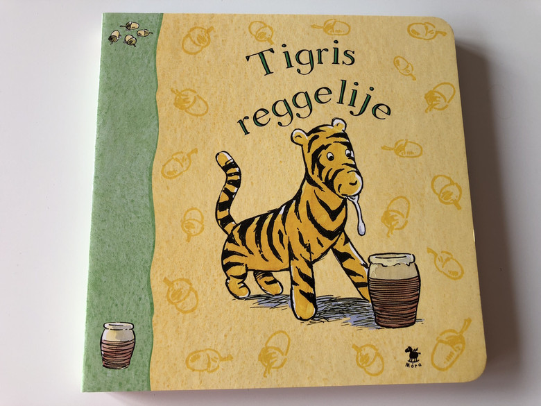 """Tigris reggelije - Based on the Winnie - the - Pooh """" works by A. A. Milne and E. H. Shepard / Board book / TRASLATED HUNGARIAN LANUAGE EDITION BOOK FOR KIDS (9789631181180)"""