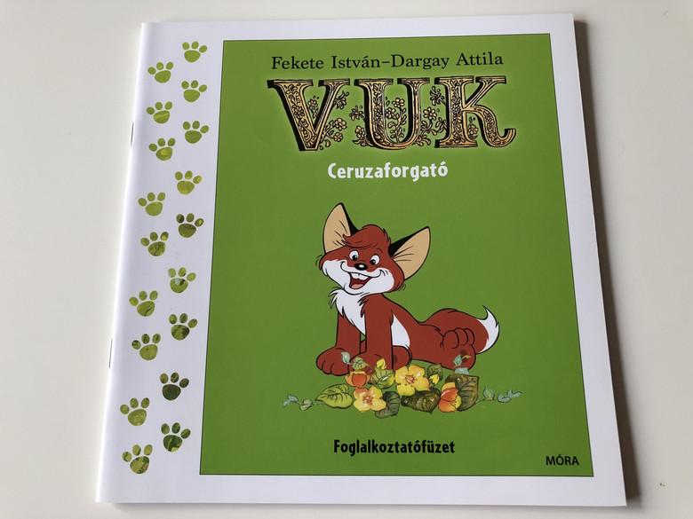 Vuk Ceruzaforgató - Fekete István - Dargay Attila illusztrációival / 2. Kiadás - 2th Edition / Foglalkoztatófüzet / ACTIVITY COLORING BOOK - SZINEZŐ HUNGARIAN CHILDREN'S BOOK ILLUSTRATED WITH PICTURES FROM THE CLASSIC HUNGARIAN CARTOON ABOUT THE LITTLE FOX CALLED VUK (9789634153924)