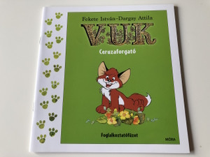 Vuk Ceruzaforgató - Fekete István - Dargay Attila illusztrációival / 2. Kiadás - 2th Edition / Foglalkoztatófüzet / ACTIVITY COLORING BOOK - SZINEZŐ HUNGARIAN CHILDREN'S BOOK ILLUSTRATED WITH PICTURES FROM THE CLASSIC HUNGARIAN CARTOON ABOUT THE LITTLE FOX CALLED VUK (9789634153924)