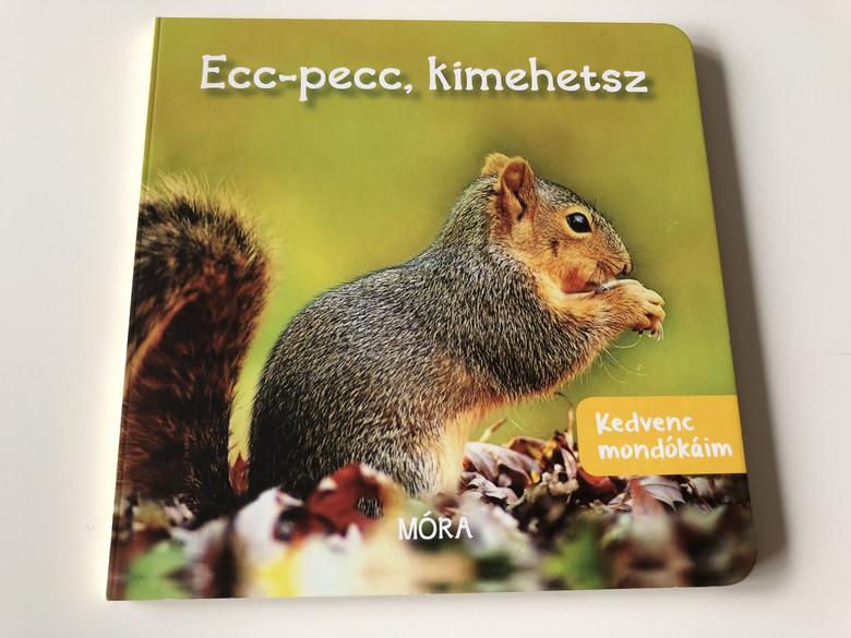 Ecc - Pecc, kimehetsz / Kedvenc mondókáim / HUNGARIAN COLORFUL Nursery RHYME BOOK FOR CHILDREN / Board Book (9789631199789)