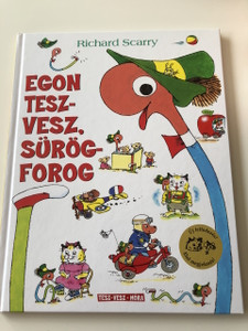 Egon Tesz - Vesz Sürög - Forog - Richard Scarry / The Best Lowly Worm Book Ever / FORDÍTOTTA RÉZ ANDRÁS / TRANSLATED HUNGARIAN LANGUAGE / BOOK FOR KIDS (9789634150398)