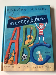 Neveletlen ABC - Balázs Ágnes / Rubik Anna Rajzaival / Colorful HUNGARIAN LANGUAGE EDITION HARDCOVER BOOK FOR CHILDREN About ABC