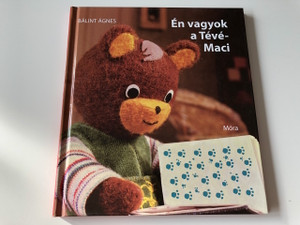 Én vagyok a Tévé-Maci / Bálint Ágnes / 2. Felújított Kiadás - 2th Edition / Fotók: Buzási Péter / A TV Maci bábut Koch Aurél terevzte  / HARDCOVER / HUNGARIAN LANGUAGE BOOK FOR CHILDREN / Magyar Televizio / The TV Bear