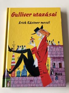 Gulliver utazásai - Erich Kastner mesél / Gullivers Reisen / Fordította: Rónaszegi Éva / Horst Lemke rajzaival / GERMAN NOVEL TRANSLATED TO HUNGARIAN LANGUAGE / HARDCOVER (9789631194586)