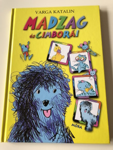 Madzag és cimborái - Varga Katalin / 2. Kiadás - 2th Edition / Damó István rajzaival / COLORFUL HUNGARIAN TALE BOOK FOR CHILDREN / Hardcover (9789631190359)