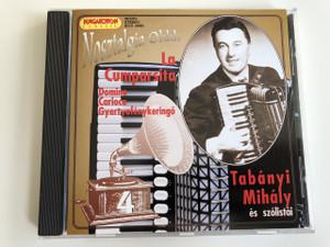 Tabányi Mihály és szólistái: Nosztalgia Ohhh: La Cumparsita CD 2009 / HCD 16865 / Mihaly Tabanyi Band