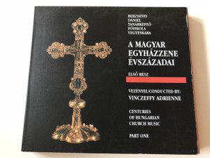 A Magyar Egyházzene Évszázadai - Első Rész - Berzsenyi Dániel Tanárképző Főiskola Vegyeskara / Vezényel - Conducted  by : Vinczeffy Adrienne / Centuries of Hungarian Church Music , Part One